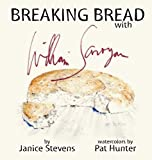 Breaking Bread with William Saroyan