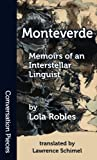 img - for Monteverde: Memoirs of an Interstellar Linguist (Conversation Pieces) (Volume 52) book / textbook / text book