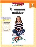 Scholastic Study Smart Grammar Builder Grade 5, Linda B. Ross, 9810752601