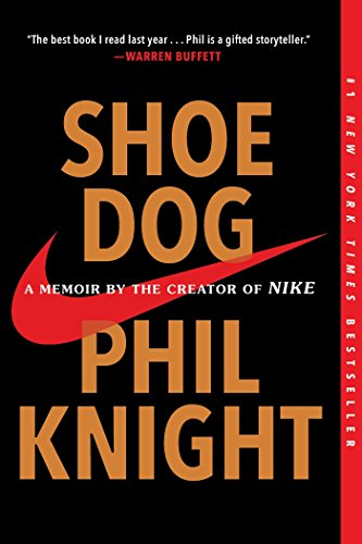 Shoe Dog: A Memoir by the Creator of Nike (Creativity Inc Paperback)