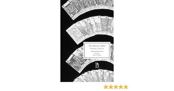 Amazon.com: The Basset Table (9781551116785): Susanna Centlivre, Jane  Milling: Books