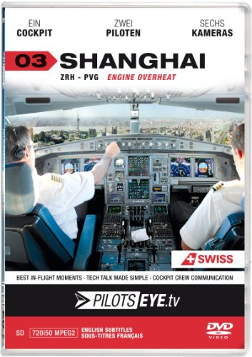 PilotsEYE.tv | SHANGHAI |:| DVD |:| Cockpitflight SWISS | A340 | Engine Out | Bonus: CrewVisit Expo 2010