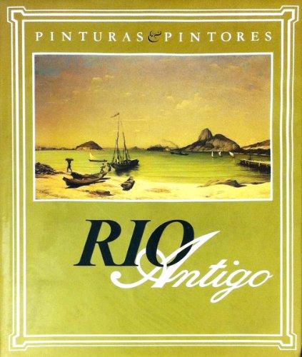Pinturas & Pintores: Rio Antigo (Portuguese Edition)