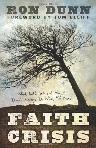 Download Faith Crisis: What Faith Isn't and Why It Doesn't Always Do What You Want PDF