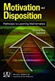 Motivation and Disposition : Pathways to Learning Mathematics, Brahier and Brahier, Daniel J., 0873536614