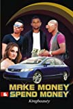 Make Money and Spend Money, Ifeanyi Ezemmah, 1468186108