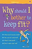Why should I bother to keep fit?: For tablet devices (Why Should I?)