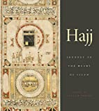 Hajj: Journey to the Heart of Islam (Hardcover)