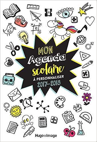 Mon agenda scolaire à personnaliser 2017-2018: 9782755633580 ...