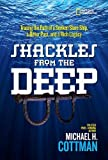 img - for Shackles From the Deep: Tracing the Path of a Sunken Slave Ship, a Bitter Past, and a Rich Legacy (History (US)) book / textbook / text book