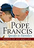 Kindle Store : Pope Francis Speaks to Families: Words of Joy and Life