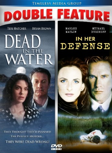 Dead In The Water/In Her Defense - Double Feature!