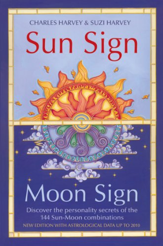 Sun Sign, Moon Sign: Discover the personality secrets of the 144 sun-moon - Signs Moon Signs Sun