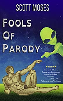 Fools Of Parody by [Moses, Scott]