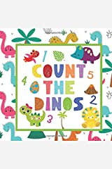 Count the Dinos: A Dinosaur Kids Counting Book | Fun & Interactive Picture Book for Preschoolers & Toddlers | Puzzle Books for Kids 2-5 Paperback