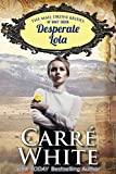 Desperate Lola (The Mail Order Brides of Boot Creek Book 2)