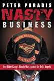 img - for Nasty Business : One Biker Gang's Bloody War Against the Hells Angels by Peter Paradis (2002-11-08) book / textbook / text book