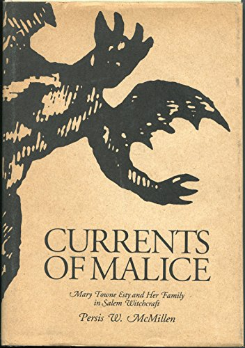 Currents of Malice: Mary Towne Esty and Her Family in Salem Witchcraft by Peter Randall Pub
