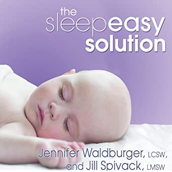 The Sleepeasy Solution: The Exhausted Parent's Guide to