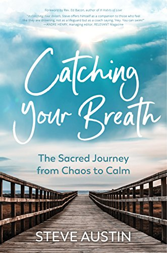 Book Review Chaos To Calm Discovering >> Catching Your Breath The Sacred Journey From Chaos To Calm Kindle