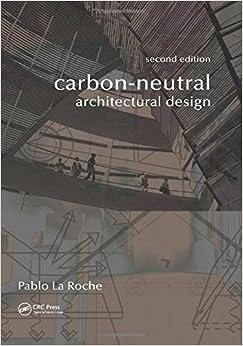 Carbon-Neutral Architectural Design, Second Edition