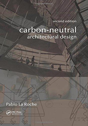Carbon By Design (Carbon-Neutral Architectural Design, Second Edition)