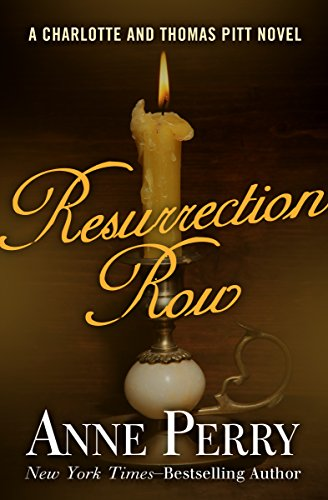 Resurrection Row (Charlotte and Thomas Pitt Series Book 4) by [Perry, Anne]