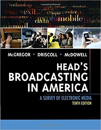 Heads Broadcasting In America: A Survey Of Electronic Media, 10Ed