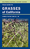Field Guide to Grasses of California (California Natural History Guides)