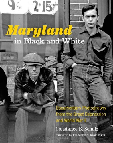 Maryland in Black and White: Documentary Photography from the Great Depression and World War II