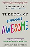 The Book of (Even More) Awesome: Junk Drawers, Puppy Breath, the Smell of Sizzling Bacon, and Other Simple, Brilliant Things