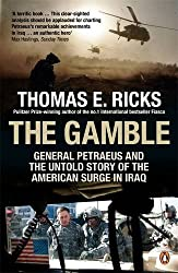 The Gamble: General Petraeus and the Untold Story of the American Surge in Iraq