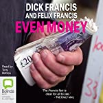 Even Money | Dick Francis,Felix Francis