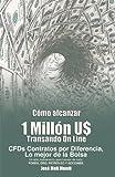Como Alcanzar U$ 1 Millon de Dolares Transando Online, Jose Meli, 1607963116