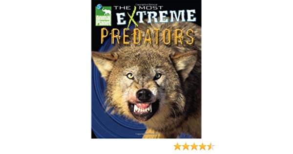 Animal Planet The Most Extreme Predators (Animal Planet Extreme ...