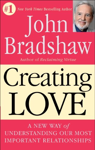 Creating Love: A New Way of Understanding Our Most Important Relationships cover