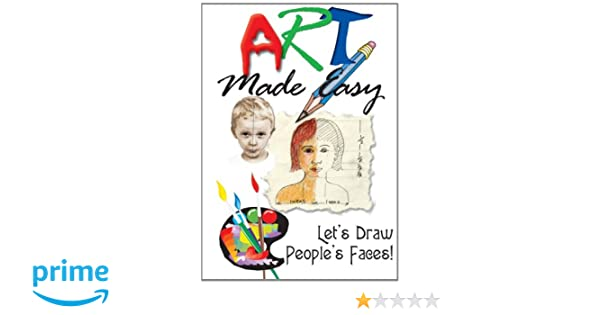 Amazon Com Art Made Easy Let S Draw People S Faces Patricia