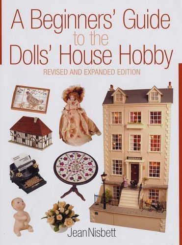 Download A Beginner's Guide to the Dolls' House Hobby of Nisbett, Jean 2nd (second) Revised Edition on 22 December 2005 ebook