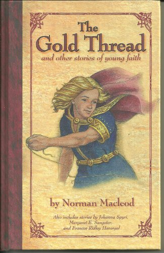 (The Gold Thread: And Other Stories of Young Faith)