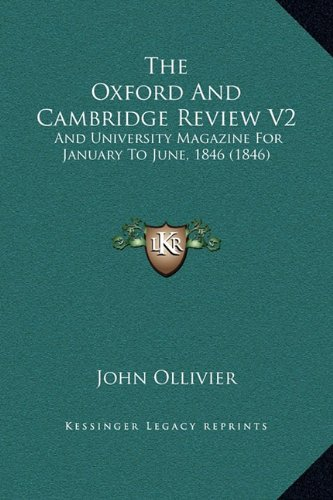 The Oxford And Cambridge Review V2: And University Magazine For January To June, 1846 (1846) PDF