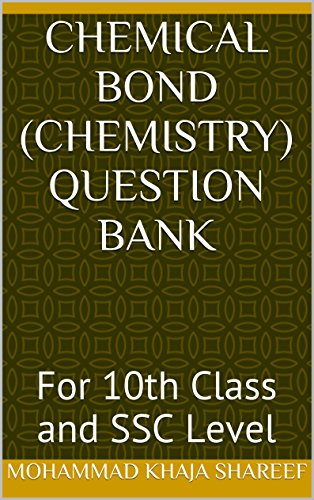 Chemical Bond (Chemistry) Question Bank: For 10th Class and SSC Level