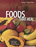 Foods That Heal, George D. Pamplona-Roger, 0828027455