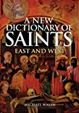 A New Dictionary of Saints, Michael Walsh, 081463186X