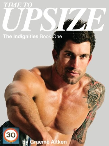 Time to Upsize (The Indignities Book 1)