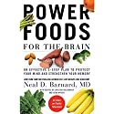 Power Foods for the Brain: An Effective 3-Step Plan to Protect Your Mind and Strengthen Your Memory Audiobook by Neal Barnard Narrated by Jeremy Arthur