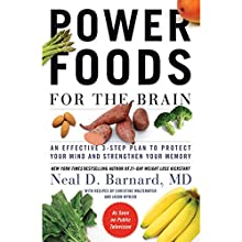 Power Foods for the Brain: An Effective 3-Step Plan to Protect Your Mind and Strengthen Your Memory   Livre audio Auteur(s) : Neal Barnard Narrateur(s) : Jeremy Arthur