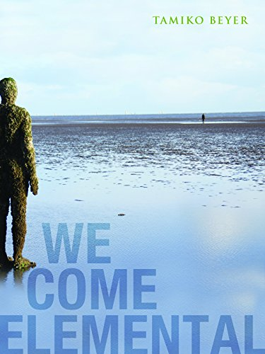 We Come Elemental by Alice James Books