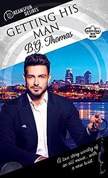 Getting His Man (Dreamspun Desires Book 48) by [Thomas, B.G.]