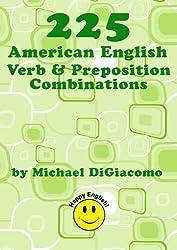 225 American English Verb & Preposition Combinations (English Edition)