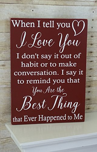 Valentine#039s Day Gift for Her or Him  Anniversary Birthday Gift for Men Women Husband or Wife  When I tell you I love you wood sign